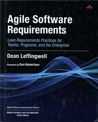 Dean Leffingwell - Agile Software Requirements - Lean Requirements Practices for Teams, Programs, and the Enterprise.
