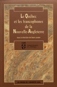 Dean Louder - Le Québec et les francophones de la Nouvelle-Angleterre.