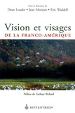 Dean Louder et Jean Morisset - Vision et visages de la Franco-Amérique.