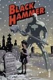 Dean Ormston et Jeff Lemire - Black Hammer Tome 2.