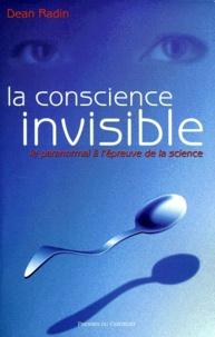 La conscience invisible. Le paranormal à lépreuve de la science.pdf