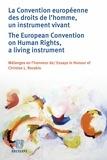 Dean Spielmann et Marialena Tsirli - La Convention européenne des droits de l'homme, un instrument vivant - Mélanges en l'honneur de Christos L. Rozakis.