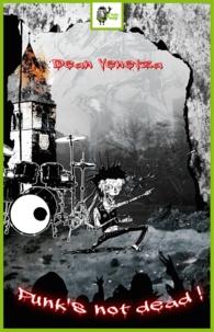 Dean Venetza - Punk's not dead !.