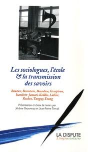 DEAUVIEAU/TERRA et Jean-Pierre Terrail - Les sociologues, l'école et la transmission des savoirs.