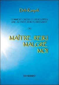Deb Karpek - Maître Reiki malgré moi - Comment créer et développer une activité reiki florissante.