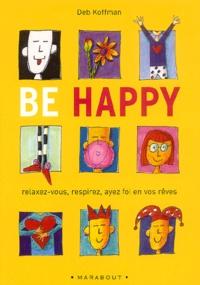 Deb Koffman - Be Happy !.