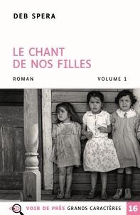 Deb Spera - Le chant de nos fille - 2 volumes.