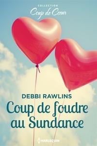 Debbi Rawlins - Coup de foudre au Sundance.