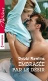 Debbi Rawlins - Embrasée par le désir.