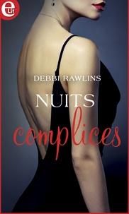 Debbi Rawlins - Nuits complices.