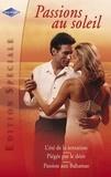 Debbi Rawlins et Melinda Cross - Passions au soleil (Harlequin Edition Spéciale).