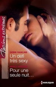 Debbi Rawlins et Nancy Warren - Un défi très sexy - Pour une seule nuit....