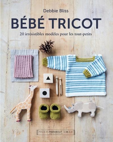 Bébé tricot. 20 irrésistibles modèles pour les tout-petits