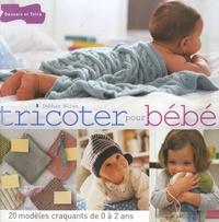 Debbie Bliss - Tricoter pour bébé - 20 modèles craquants de 0 à 2 ans.