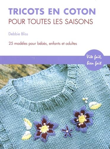 Debbie Bliss - Tricots en coton pour toutes saisons.