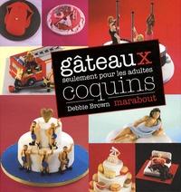 Debbie Brown - Gâteaux coquins pour adultes.