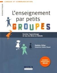 Debbie Diller - L'enseignement par petits groupes - Favoriser l'apprentissage de tous les élèves en littératie.