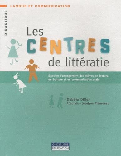 Les centres de littératie. Susciter l'engagement des élèves en lecture, en écriture et en communication orale