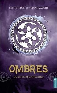 Debbie Federici - Ombres Tome 2 : La reine des sorcières.