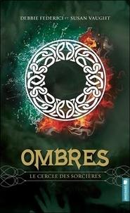 Debbie Federici et Susan Vaught - Ombres Tome 3 : Le cercle des sorcières.