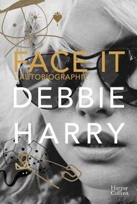 Debbie Harry - Face It.
