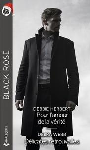 Debbie Herbert et Debra Webb - Pour l'amour de la vérité - Délicates retrouvailles.