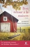 Debbie Macomber - Bon retour à la maison.