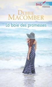 Amazon livres audio à télécharger La baie des promesses 9782280441575 par Debbie Macomber (Litterature Francaise) MOBI PDF ePub