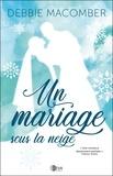 Debbie Macomber - Un mariage sous la neige.