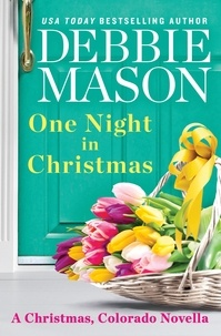 Debbie Mason - One Night in Christmas - a Christmas, Colorado novella.