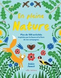 Debbie Powell - En pleine nature - Plus de 100 activités inspirées par la faune et la flore de nos campagnes.