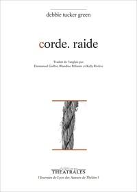 Debbie Tucker Green - Corde. raide.