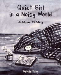 Debbie Tung - Quiet Girl in a Noisy World - An Introvert's Story.