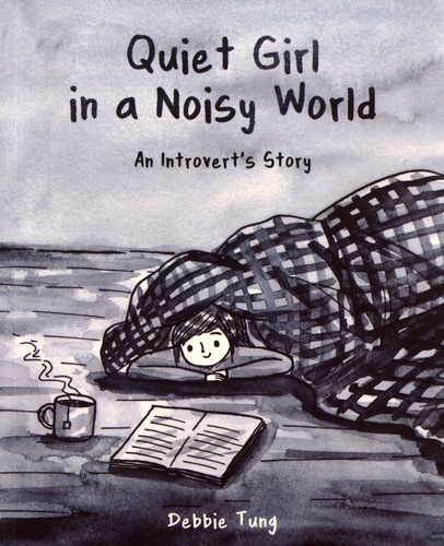 Quiet Girl in a Noisy World. An Introvert's Story