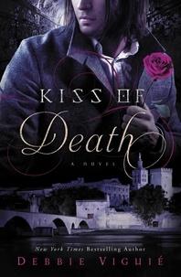 Debbie Viguié - Kiss of Death - A Novel.