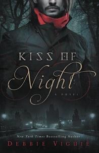 Debbie Viguié - Kiss of Night - A Novel.