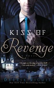 Debbie Viguié - Kiss of Revenge - A Novel.