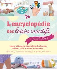Debi Birkin - L'encyclopédie des loisirs créatifs spécial bébé - Plus de 50 créations irrésistibles à réaliser pour bébé !.