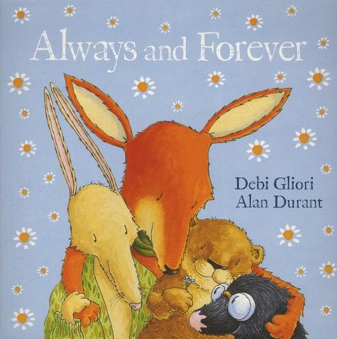 Debi Gliori et Alan Durant - Always and Forever.