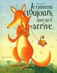 Ebooks en français télécharger Je t'aimerai toujours quoi qu'il arrive MOBI PDF en francais par Debi Gliori