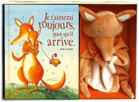 Debi Gliori - Je t'aimerai toujours, quoi qu'il arrive... - Avec un doudou renard.