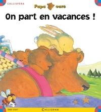 Debi Gliori - On part en vacances !.