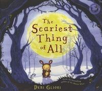Debi Gliori - The Scariest Thing of All.