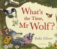 Debi Gliori - What's the Time, Mr Wolf?.