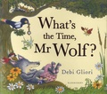 Debi Gliori - What's the Time, Mr Wolf?.