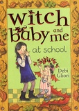 Debi Gliori - Witch Baby and Me at School.