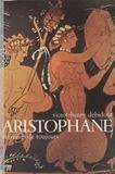 Debidour - Aristophane par lui-même.