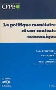 Debonneuil - La Politique monétaire et son contexte économique.