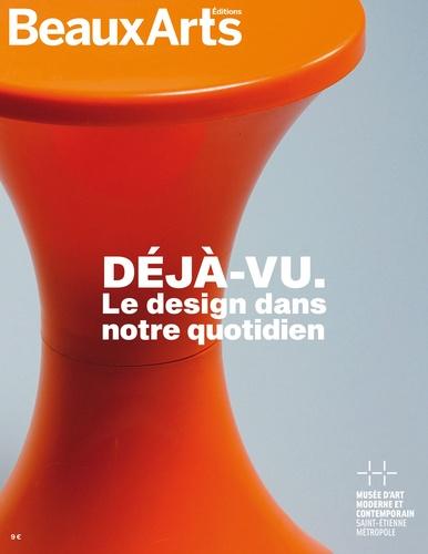 Débora Bertol et Christelle Faure - Déjà-vu - Le design dans notre quotidien.
