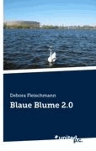 Debora Fleischmann - Blaue Blume 2.0.